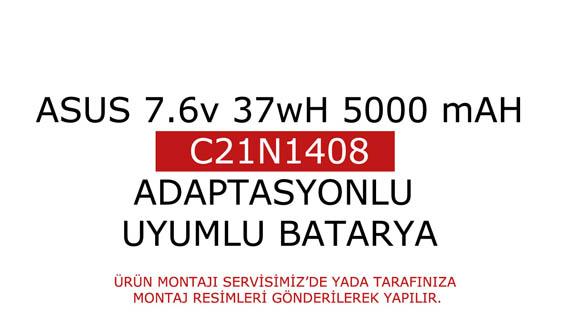 Asus K555L, K555LA, K555LD, K555LN ADAPTASYONLU Batarya Pil MODEL-2 C21N1408