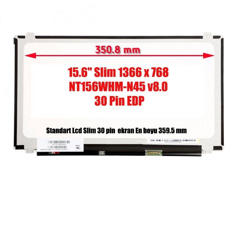 15.6 Slim Led 30 Pin 1366x768 NT156WHM-N45 v8.0 Dar Kenar LCD Ekran